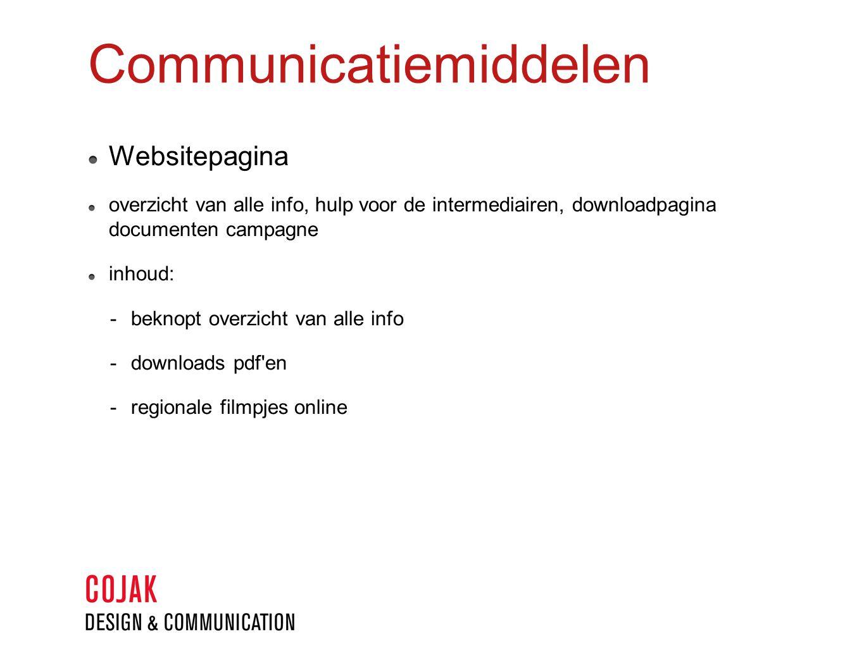 Websitepagina overzicht van alle info, hulp voor de intermediairen, downloadpagina documenten campagne inhoud:  beknopt overzicht van alle info  downloads pdf en  regionale filmpjes online Communicatiemiddelen