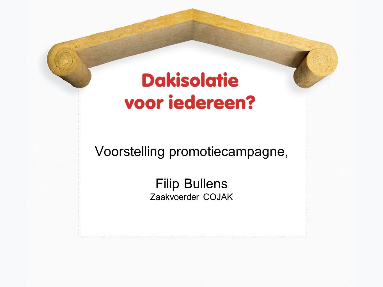 Voorstelling promotiecampagne, Filip Bullens Zaakvoerder COJAK