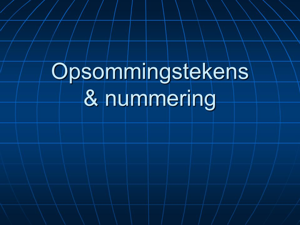 Opsommingstekens & nummering