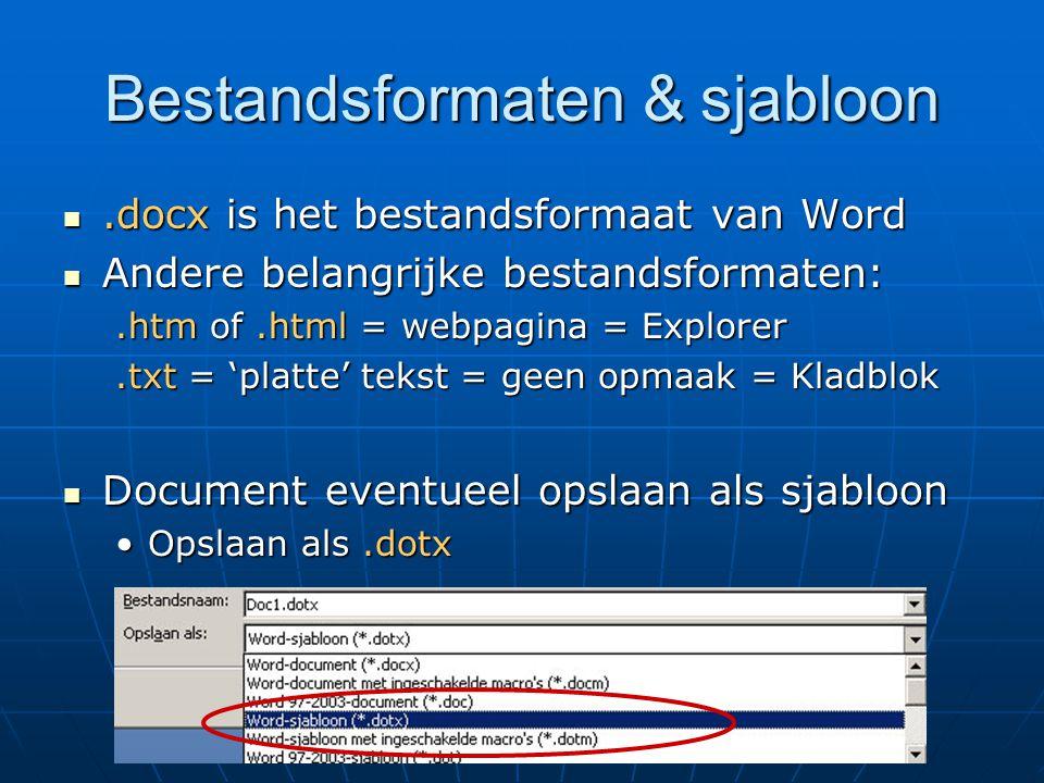 Bestandsformaten & sjabloon.docx is het bestandsformaat van Word.docx is het bestandsformaat van Word Andere belangrijke bestandsformaten: Andere bela