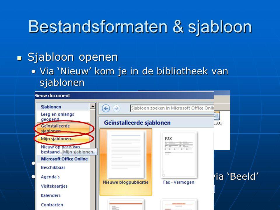 Bestandsformaten & sjabloon Sjabloon openen Sjabloon openen Via 'Nieuw' kom je in de bibliotheek van sjablonenVia 'Nieuw' kom je in de bibliotheek van