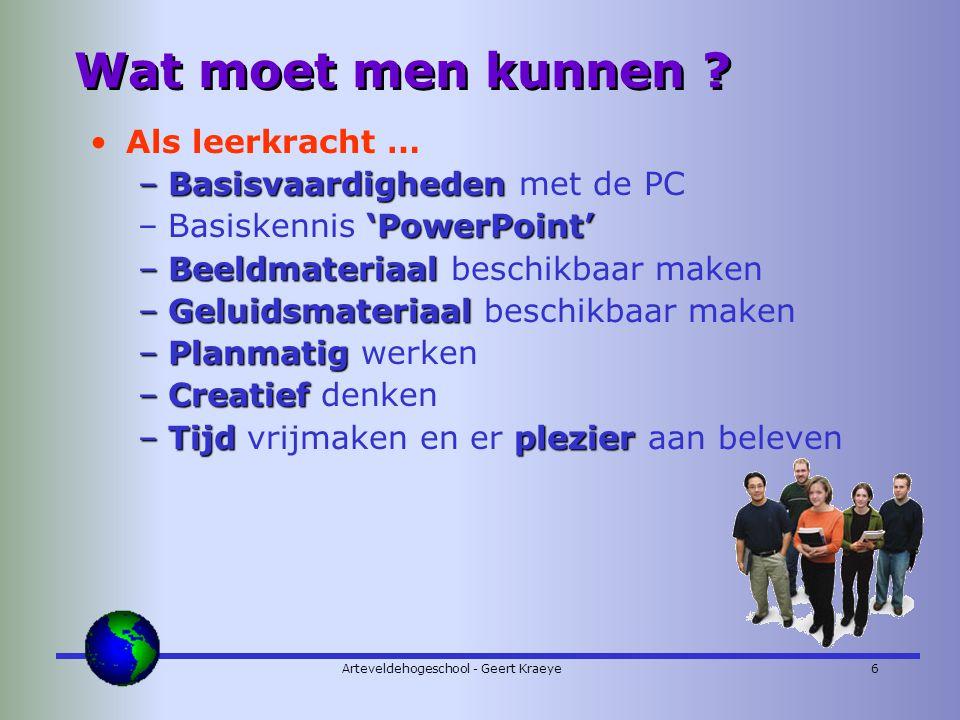 Arteveldehogeschool - Geert Kraeye6 Wat moet men kunnen .