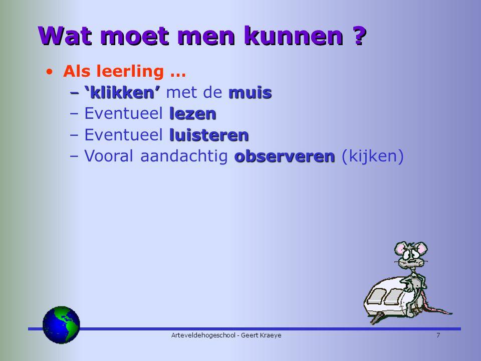 Arteveldehogeschool - Geert Kraeye7 Wat moet men kunnen .
