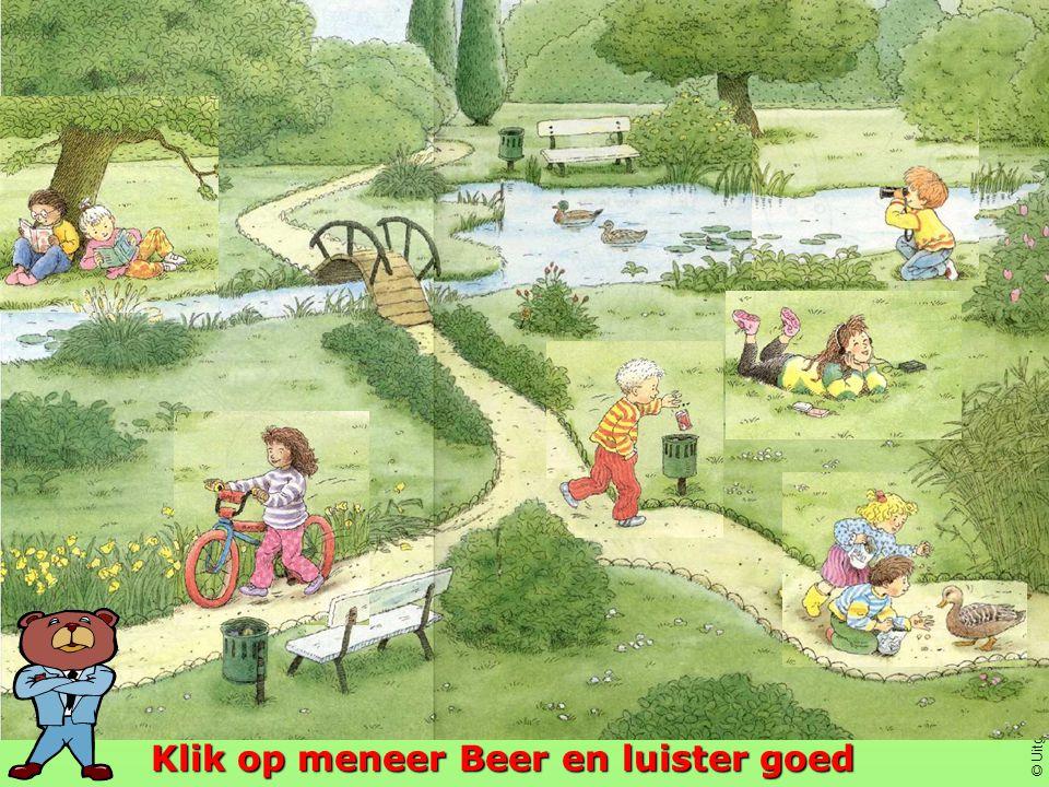 © Uitgeverij Averbode Bewerkt door geert.kraeye@pandora.be Klik op meneer Beer en luister goed