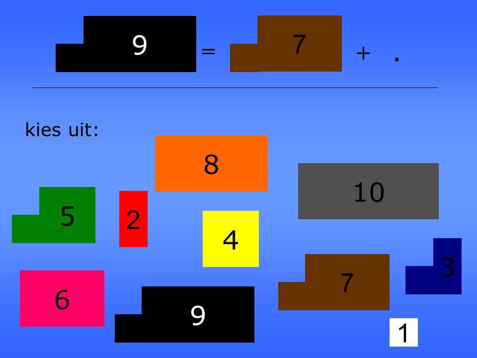 7 1 2 3 4 5 6 8 9 1010 kies uit: + =. 2 6