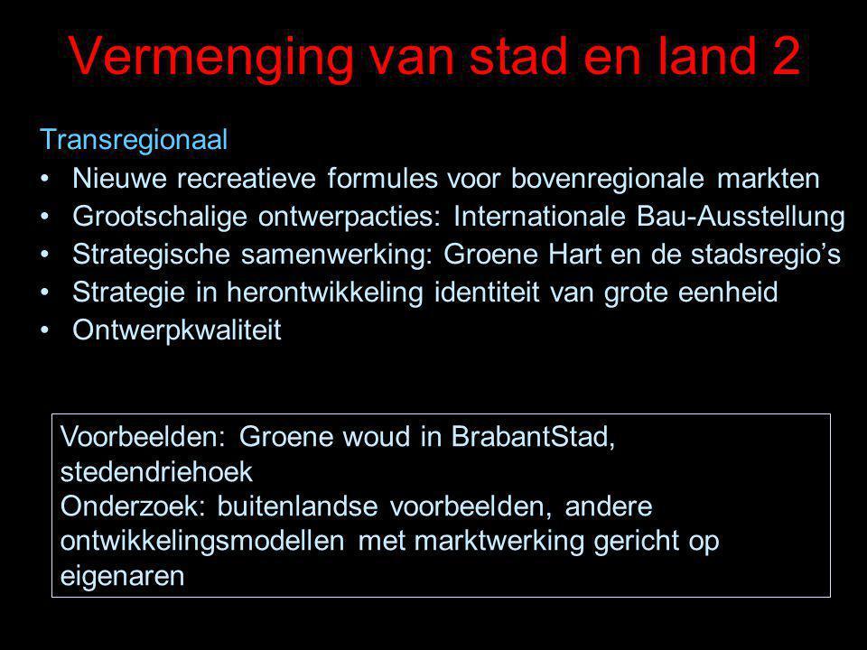 Vermenging van stad en land 2 Transregionaal Nieuwe recreatieve formules voor bovenregionale markten Grootschalige ontwerpacties: Internationale Bau-A