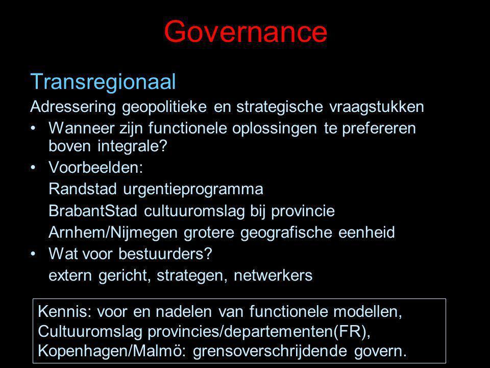 Governance Transregionaal Adressering geopolitieke en strategische vraagstukken Wanneer zijn functionele oplossingen te prefereren boven integrale? Vo