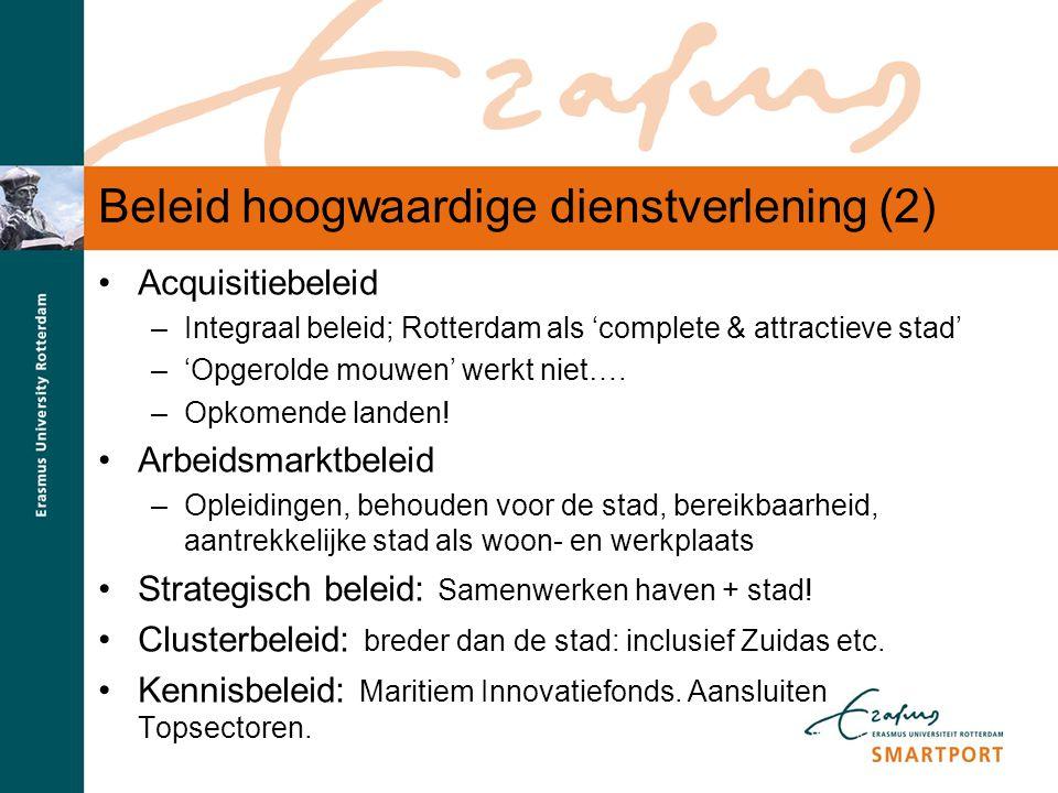 S M A R T P O R T Beleid hoogwaardige dienstverlening (2) Acquisitiebeleid –Integraal beleid; Rotterdam als 'complete & attractieve stad' –'Opgerolde
