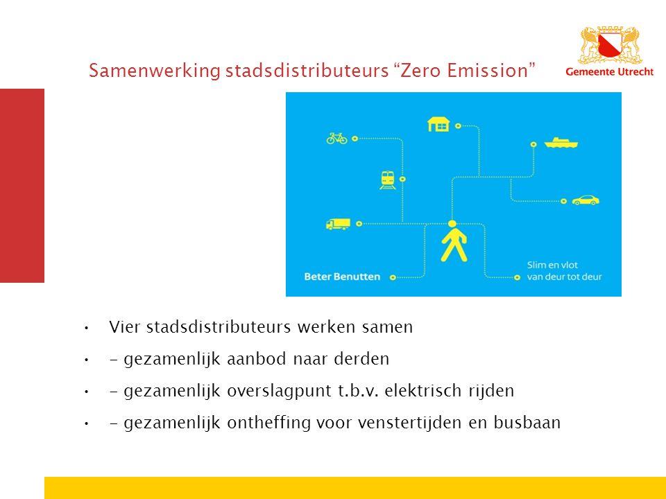 """Samenwerking stadsdistributeurs """"Zero Emission"""" Vier stadsdistributeurs werken samen - gezamenlijk aanbod naar derden - gezamenlijk overslagpunt t.b.v"""