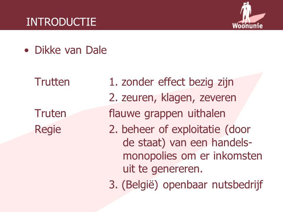 INTRODUCTIE Dikke van Dale Trutten1. zonder effect bezig zijn 2.