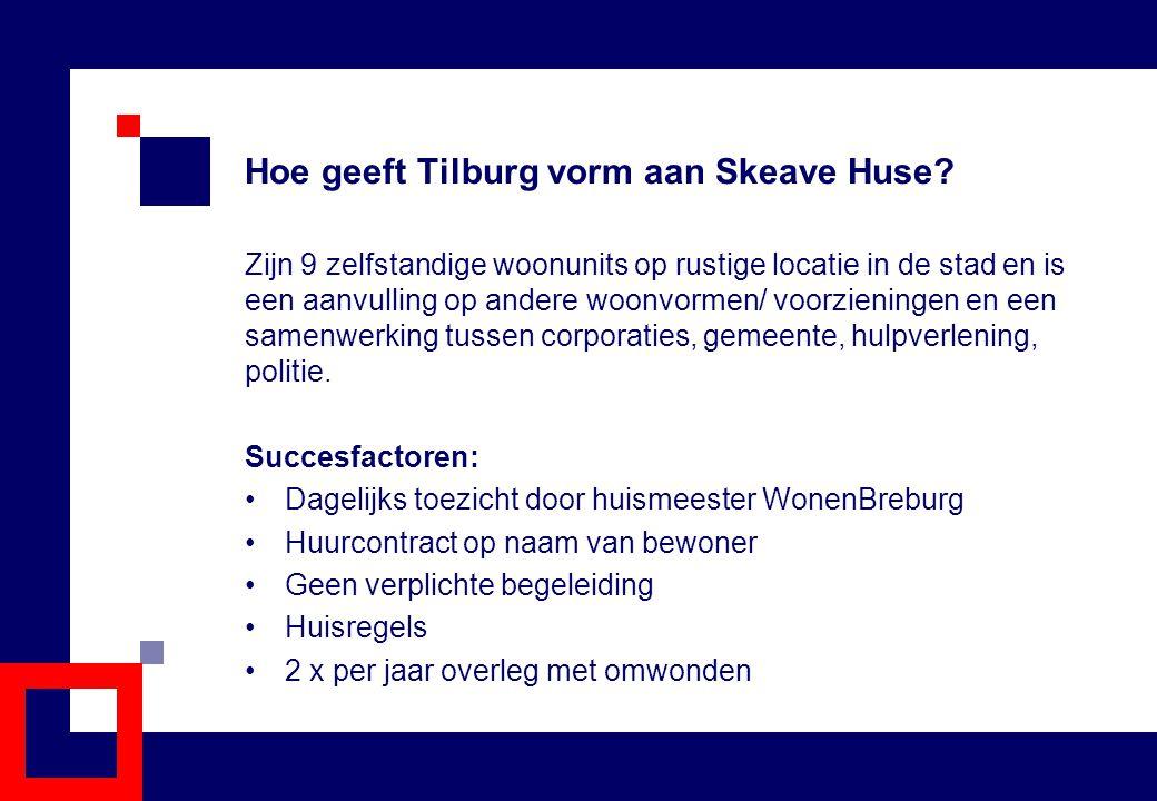 Hoe geeft Tilburg vorm aan Skeave Huse? Zijn 9 zelfstandige woonunits op rustige locatie in de stad en is een aanvulling op andere woonvormen/ voorzie