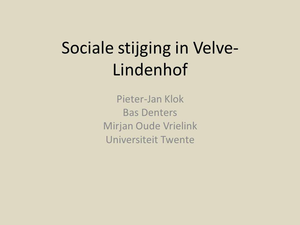 Sociale stijging in Velve- Lindenhof Pieter-Jan Klok Bas Denters Mirjan Oude Vrielink Universiteit Twente