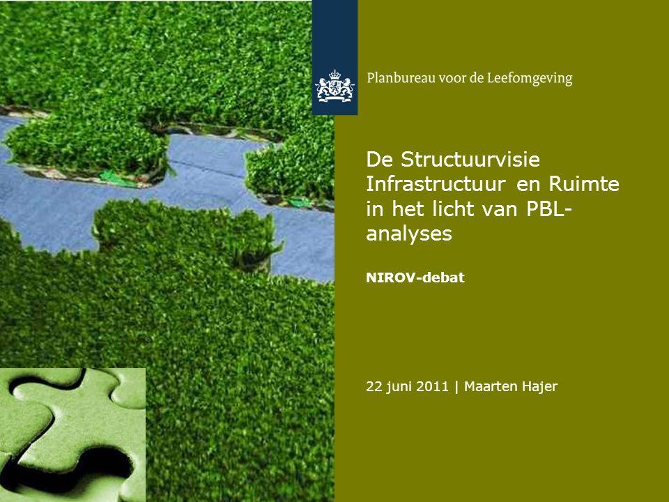 22 juni 2011 | Maarten Hajer 1 De Structuurvisie Infrastructuur en Ruimte in het licht van PBL- analyses NIROV-debat