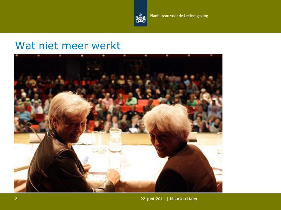 22 juni 2011   Maarten Hajer 13 Áls provincies en gemeenten minder restrictief beleid Rijk overnemen, dán…