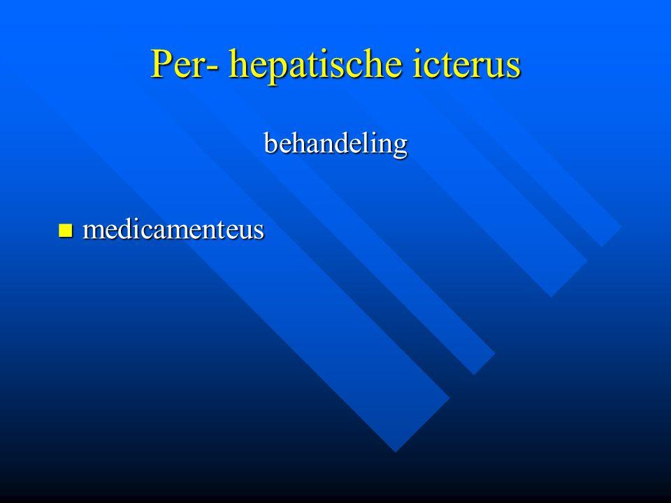Per- hepatische icterus behandeling medicamenteus medicamenteus