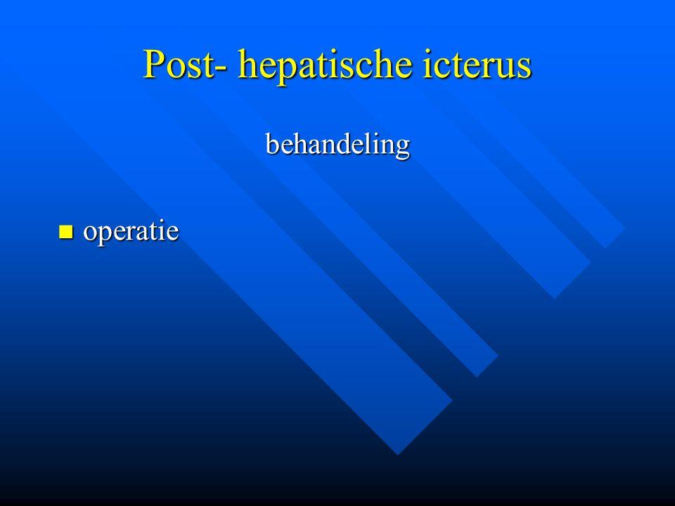 Post- hepatische icterus behandeling operatie operatie
