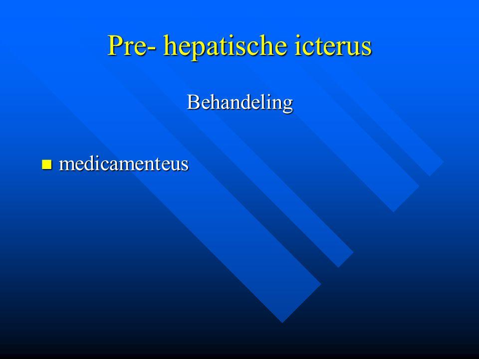 Per- hepatische icterus oorzaken Stoornis in verwerking ongeconjugeerde bilirubine Stoornis in verwerking ongeconjugeerde bilirubine Leverfunctiestoornis (b.v.