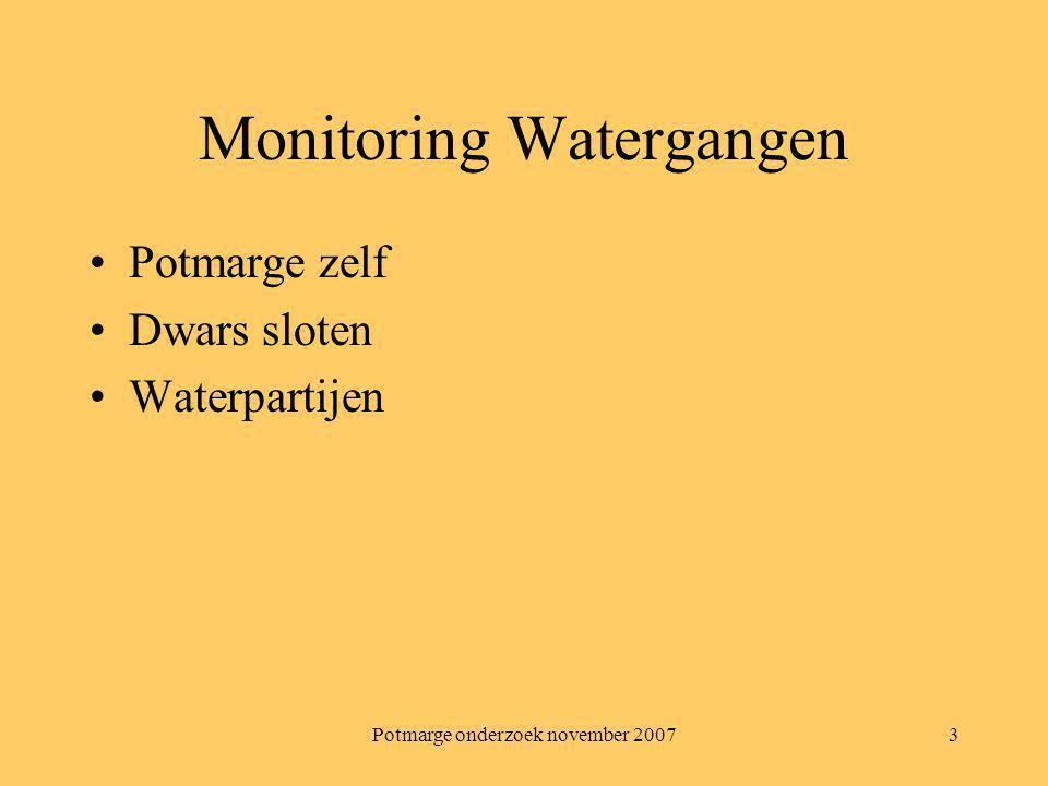 Potmarge onderzoek november 20073 Monitoring Watergangen Potmarge zelf Dwars sloten Waterpartijen