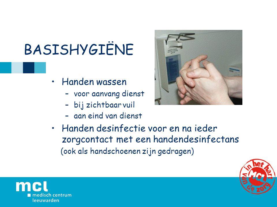 BASISHYGIËNE Handen wassen –voor aanvang dienst –bij zichtbaar vuil –aan eind van dienst Handen desinfectie voor en na ieder zorgcontact met een handendesinfectans (ook als handschoenen zijn gedragen)