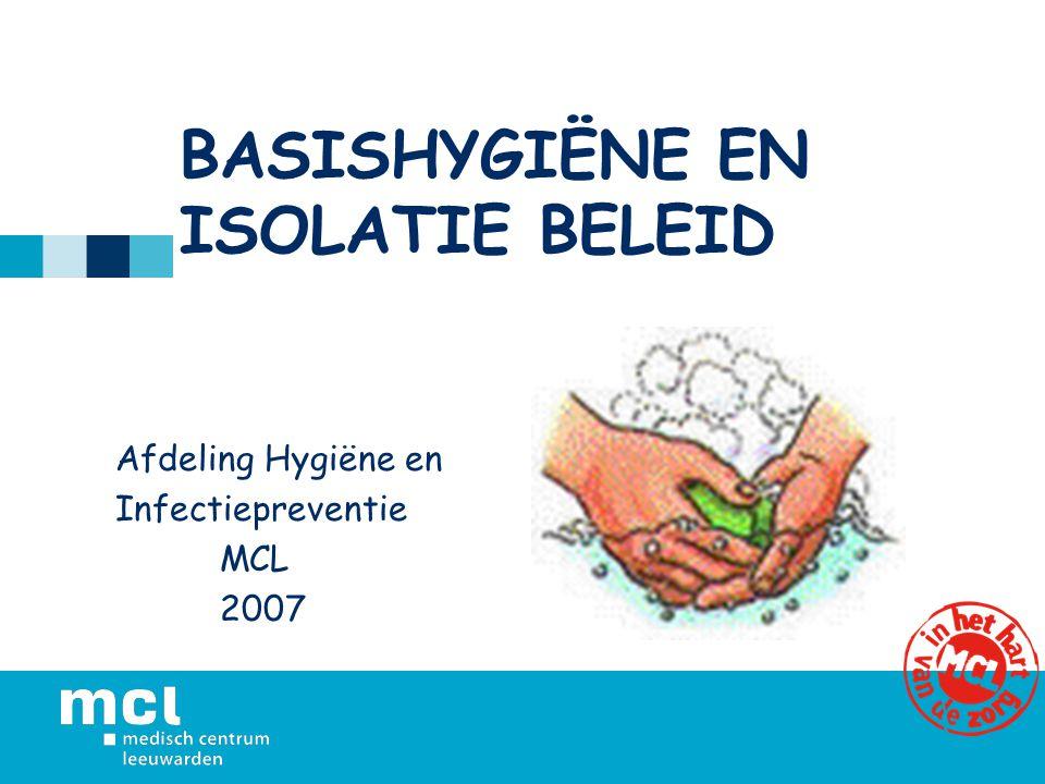 Isolatiebeleid indien basis hygiëne maatregelen onvoldoende zijn Bronisolatie: –Contactisolatie –Druppelisolatie –Aërogene isolatie –Strikte isolatie Beschermende isolatie: –Eenvoudig beschermende isolatie –Streng beschermende isolatie Universele isolatie