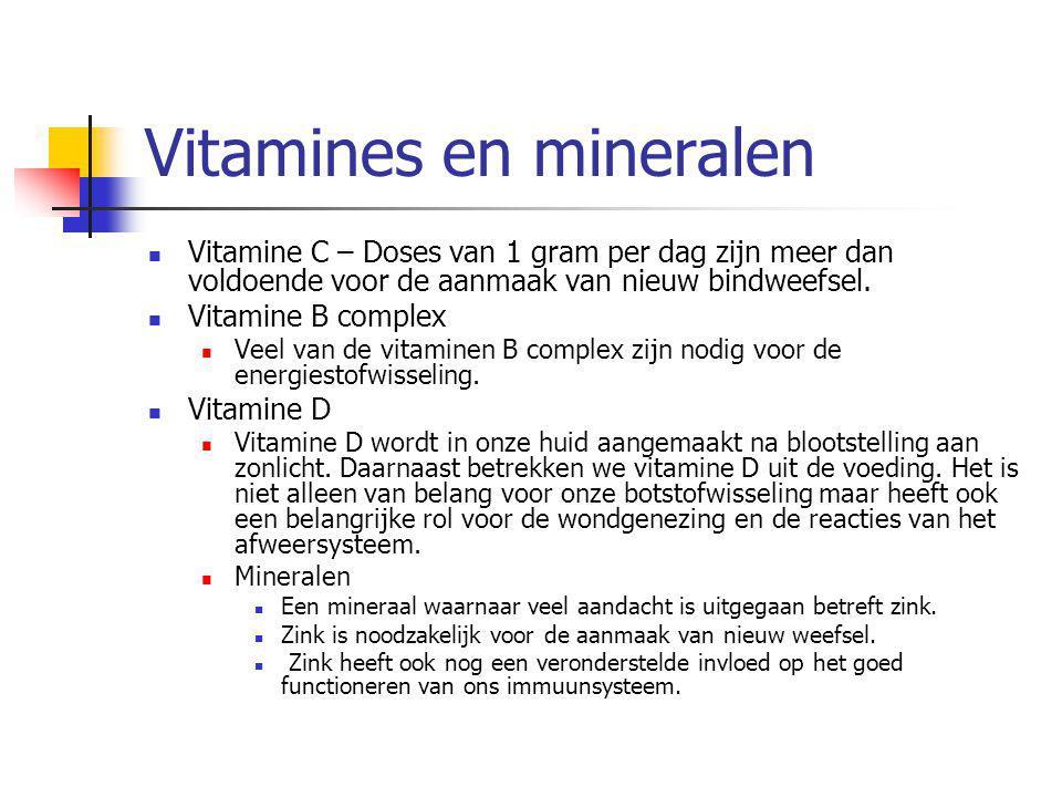 Vitamines en mineralen Vitamine C – Doses van 1 gram per dag zijn meer dan voldoende voor de aanmaak van nieuw bindweefsel. Vitamine B complex Veel va