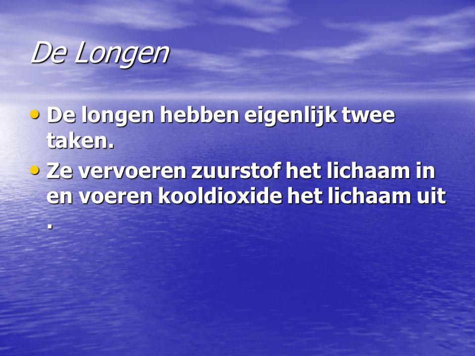 De Longen De longen hebben eigenlijk twee taken. De longen hebben eigenlijk twee taken. Ze vervoeren zuurstof het lichaam in en voeren kooldioxide het