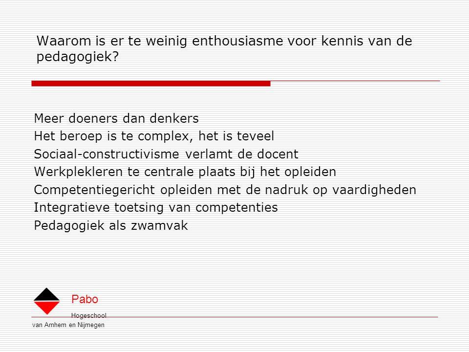 Hogeschool van Arnhem en Nijmegen Pabo Waarom is er te weinig enthousiasme voor kennis van de pedagogiek.