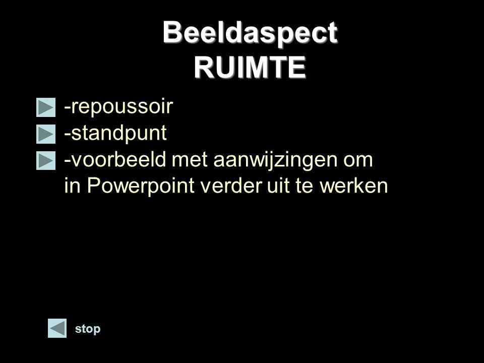 Beeldaspect RUIMTE -repoussoir -standpunt stop -voorbeeld met aanwijzingen om in Powerpoint verder uit te werken