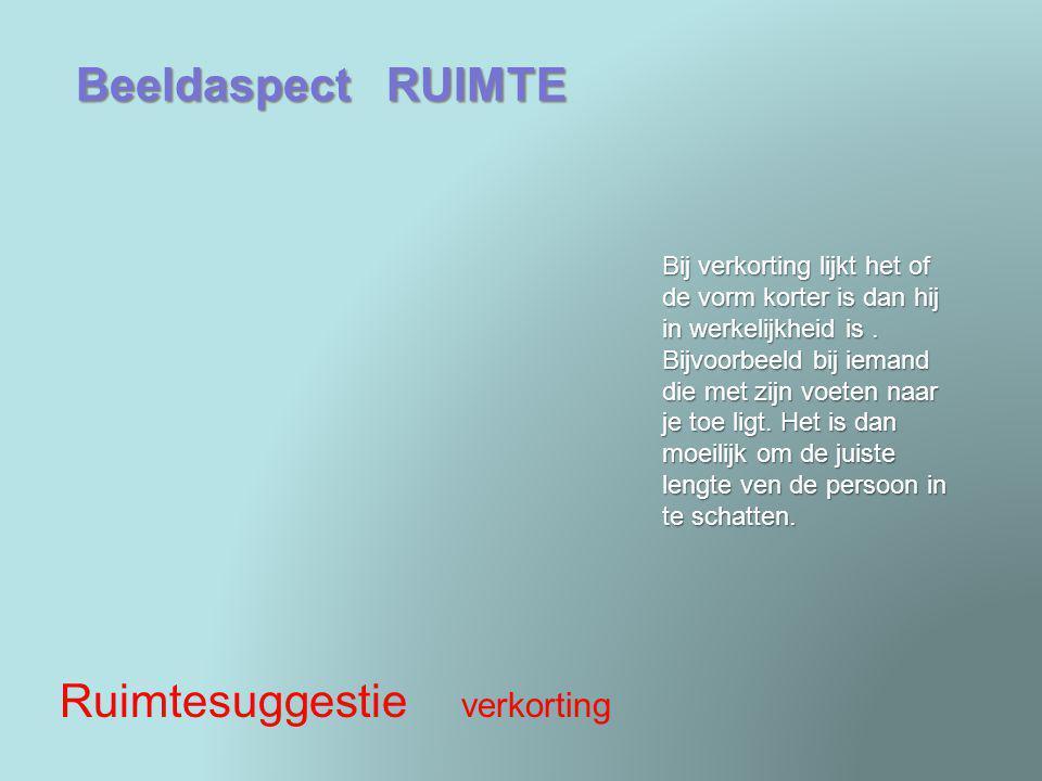 Beeldaspect RUIMTE Ruimtesuggestie verkorting Bij verkorting lijkt het of de vorm korter is dan hij in werkelijkheid is. Bijvoorbeeld bij iemand die m