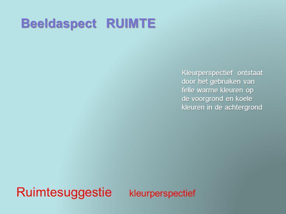 Beeldaspect RUIMTE Ruimtesuggestie kleurperspectief Kleurperspectief ontstaat door het gebruiken van felle warme kleuren op de voorgrond en koele kleu