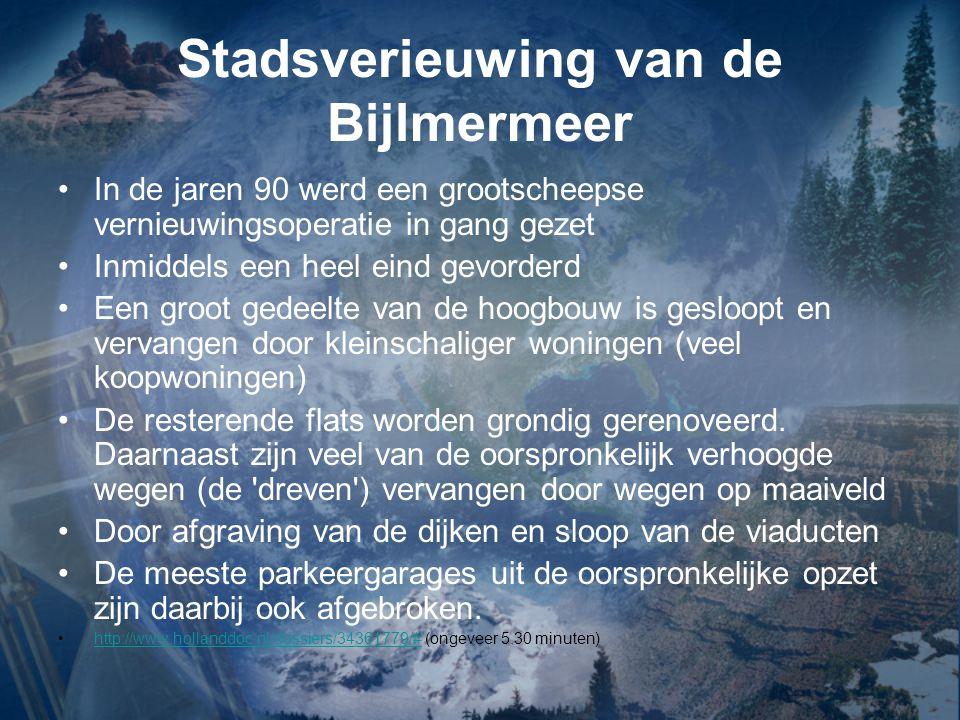 Stadsverieuwing van de Bijlmermeer In de jaren 90 werd een grootscheepse vernieuwingsoperatie in gang gezet Inmiddels een heel eind gevorderd Een groo