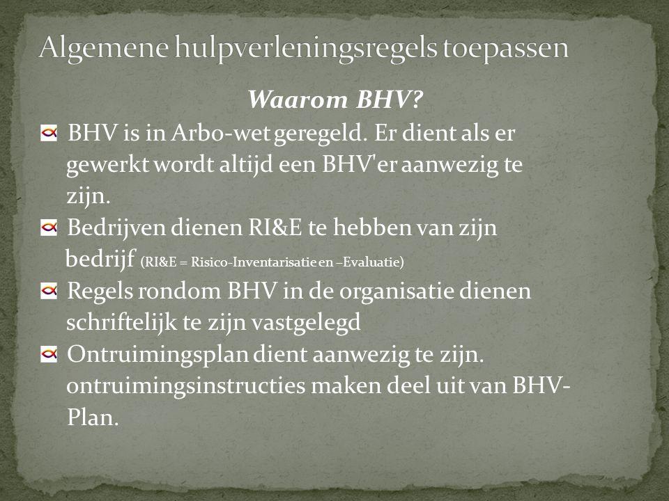 Waarom BHV.BHV is in Arbo-wet geregeld.