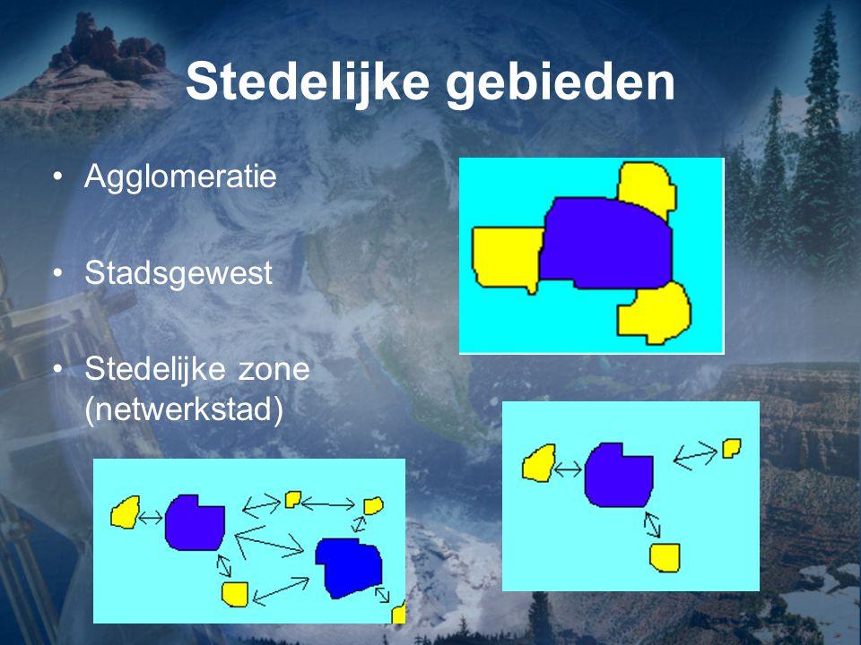 Stedelijke gebieden Agglomeratie Stadsgewest Stedelijke zone (netwerkstad)