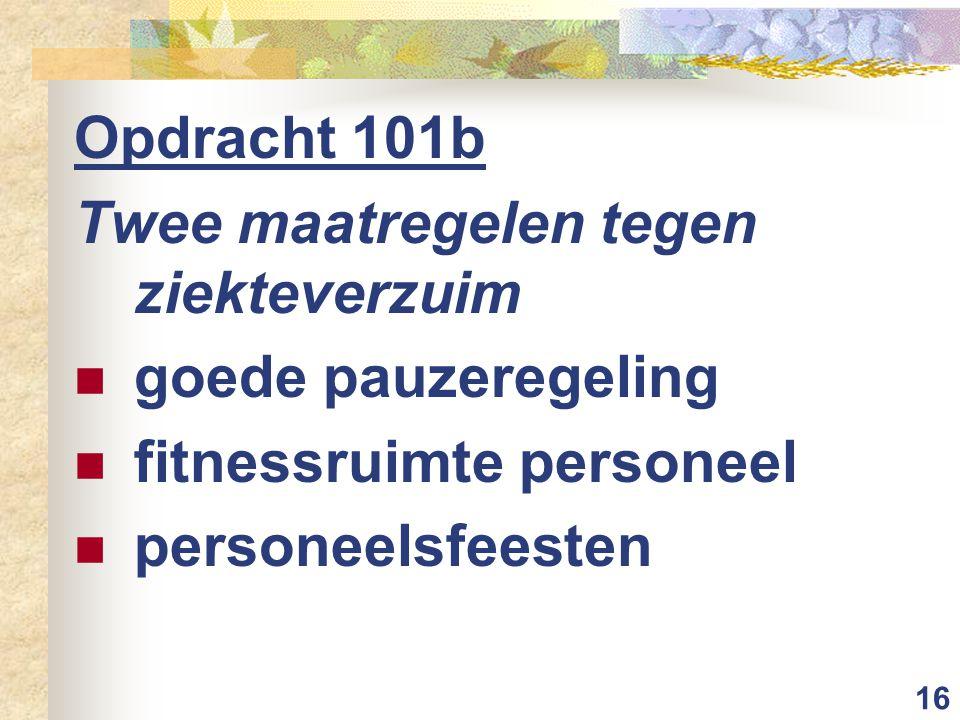 16 Opdracht 101b Twee maatregelen tegen ziekteverzuim goede pauzeregeling fitnessruimte personeel personeelsfeesten