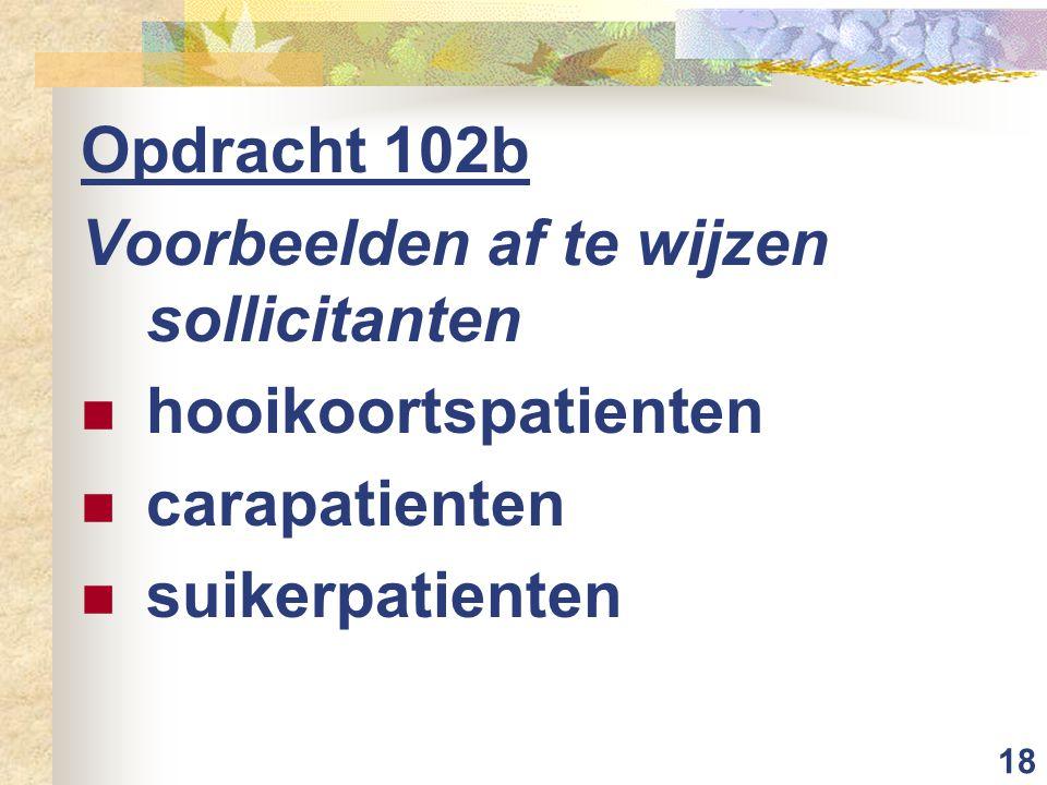 18 Opdracht 102b Voorbeelden af te wijzen sollicitanten hooikoortspatienten carapatienten suikerpatienten