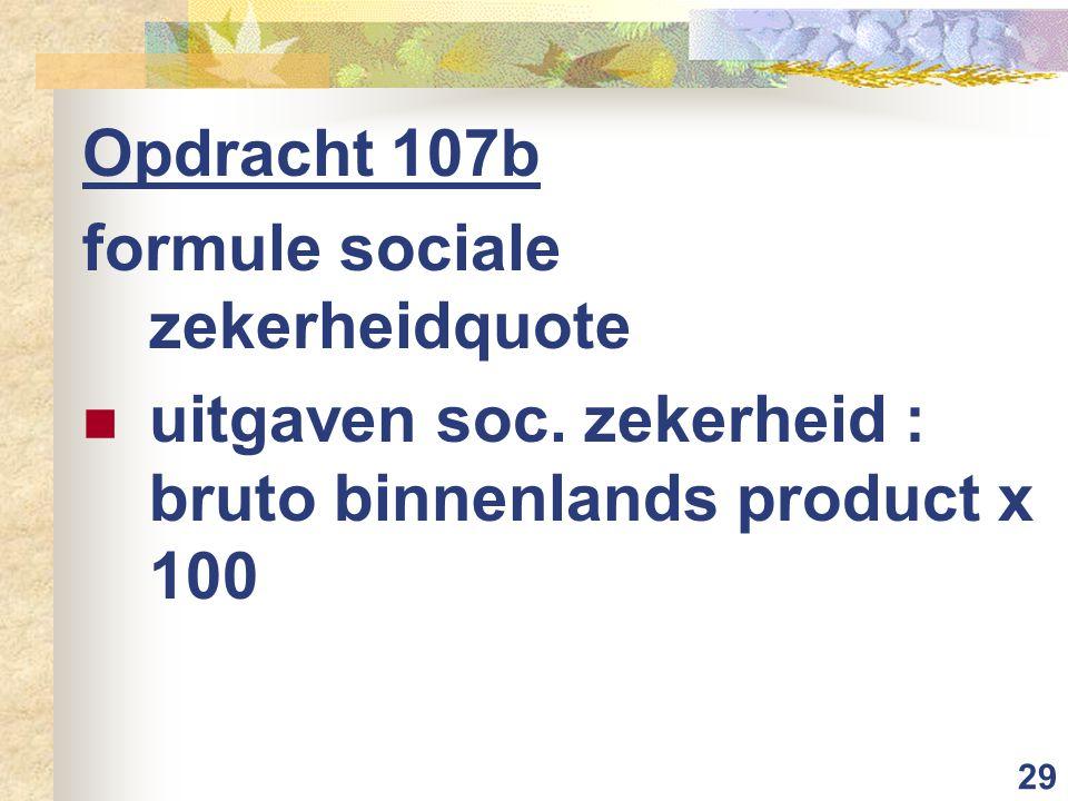 29 Opdracht 107b formule sociale zekerheidquote uitgaven soc.