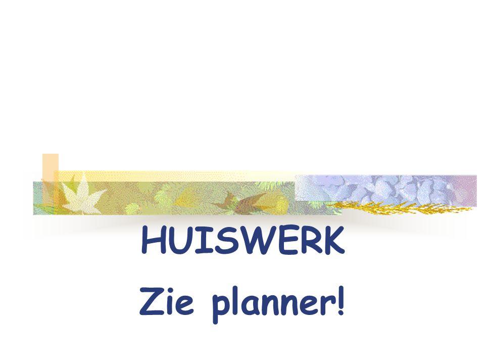 HUISWERK Zie planner!