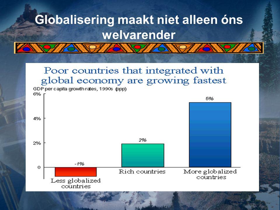 Globalisering maakt niet alleen óns welvarender