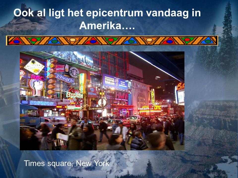 Ook al ligt het epicentrum vandaag in Amerika…. Times square, New York