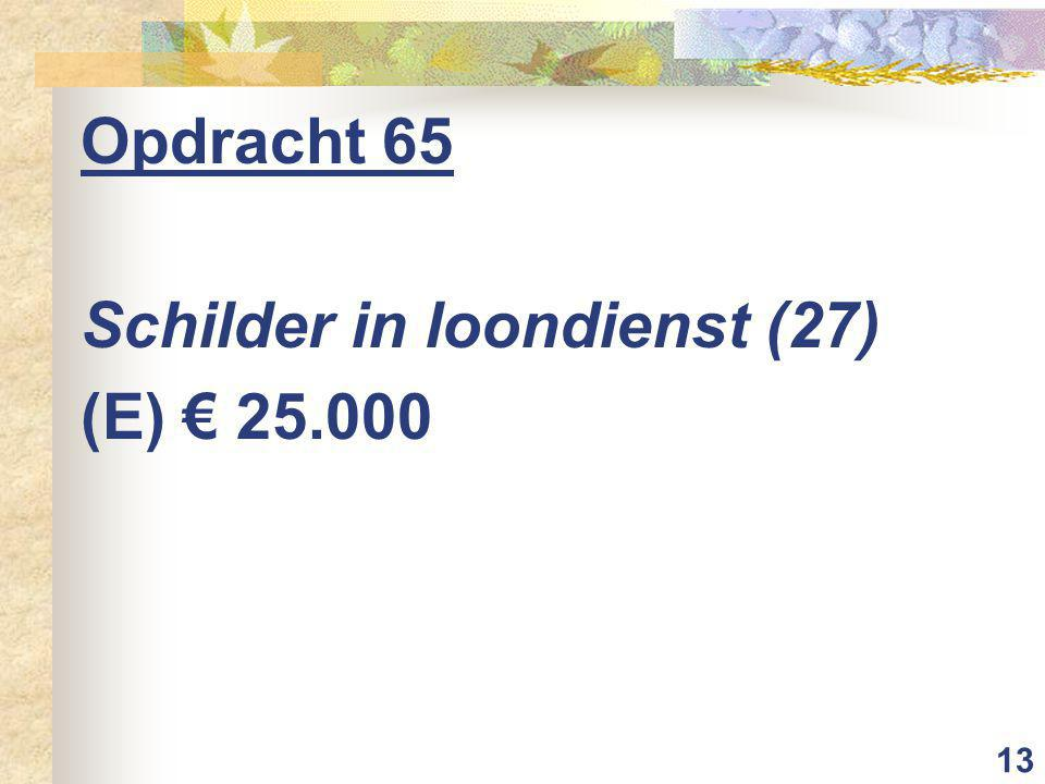 13 Opdracht 65 Schilder in loondienst (27) (E) € 25.000
