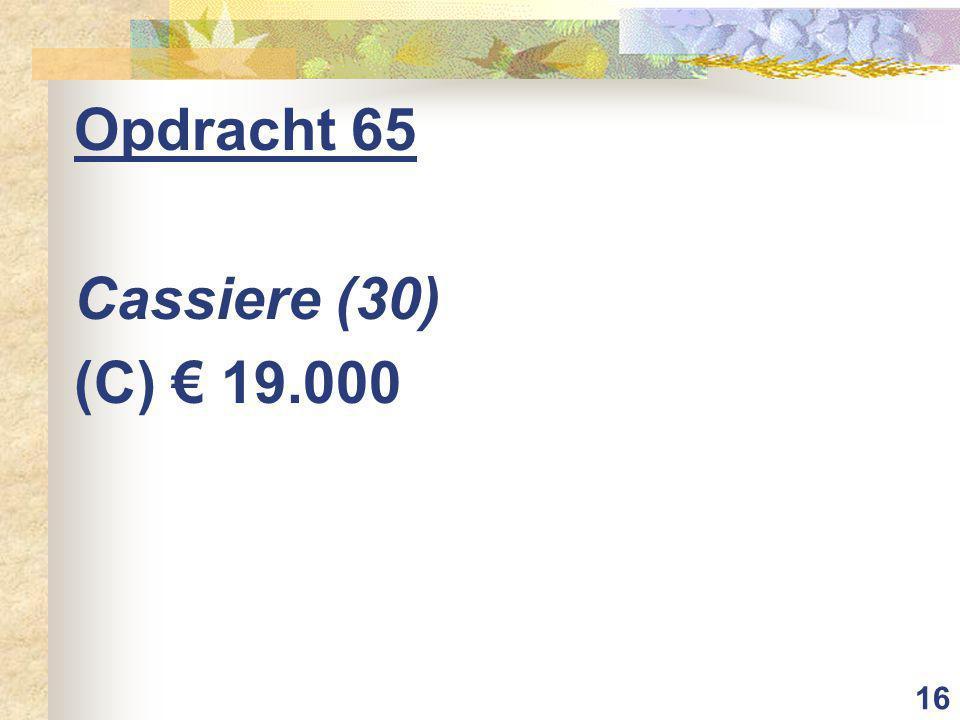16 Opdracht 65 Cassiere (30) (C) € 19.000
