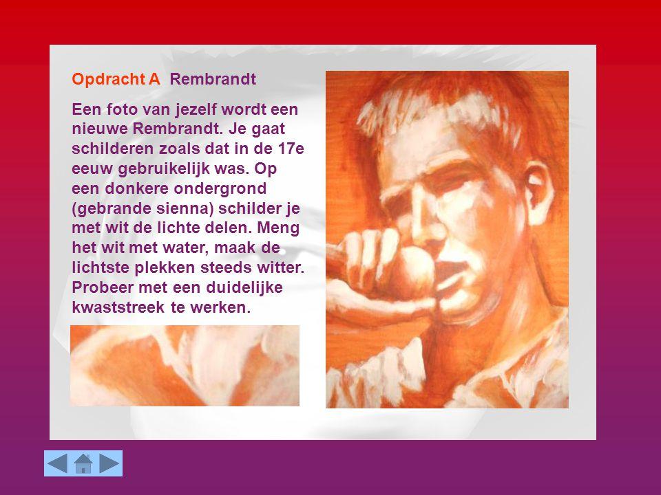 Opdracht A Rembrandt Een foto van jezelf wordt een nieuwe Rembrandt.