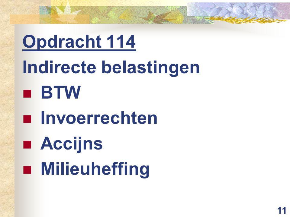 11 Opdracht 114 Indirecte belastingen BTW Invoerrechten Accijns Milieuheffing