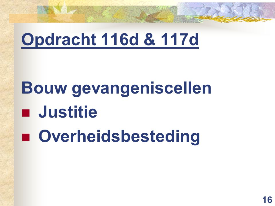 16 Opdracht 116d & 117d Bouw gevangeniscellen Justitie Overheidsbesteding