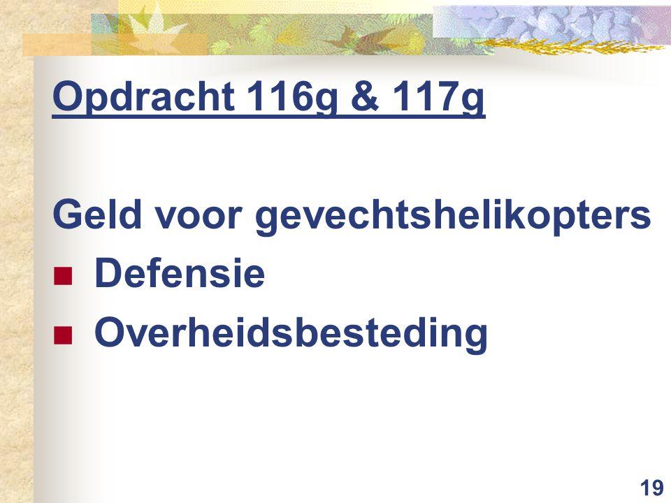 19 Opdracht 116g & 117g Geld voor gevechtshelikopters Defensie Overheidsbesteding