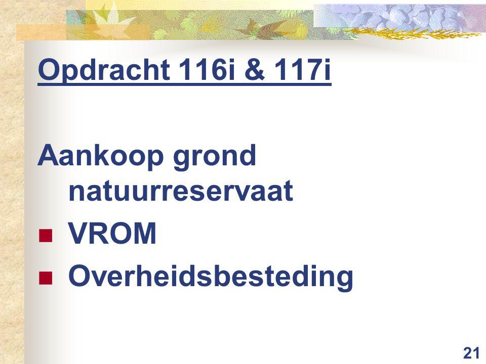 21 Opdracht 116i & 117i Aankoop grond natuurreservaat VROM Overheidsbesteding