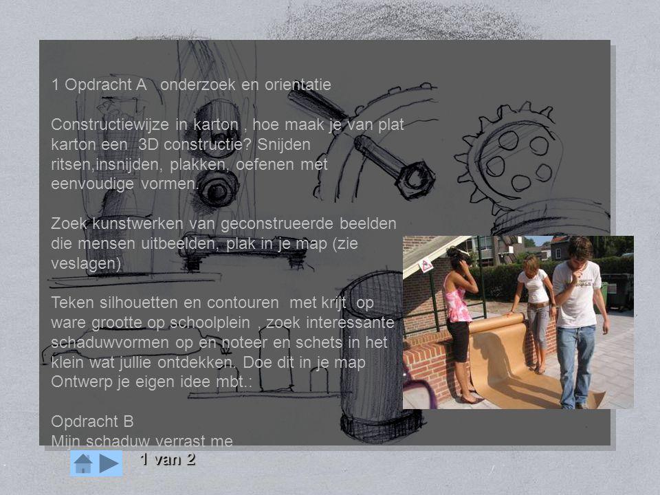 OPDRACHT mens machine 1 Opdracht A onderzoek en orientatie Constructiewijze in karton, hoe maak je van plat karton een 3D constructie? Snijden ritsen,