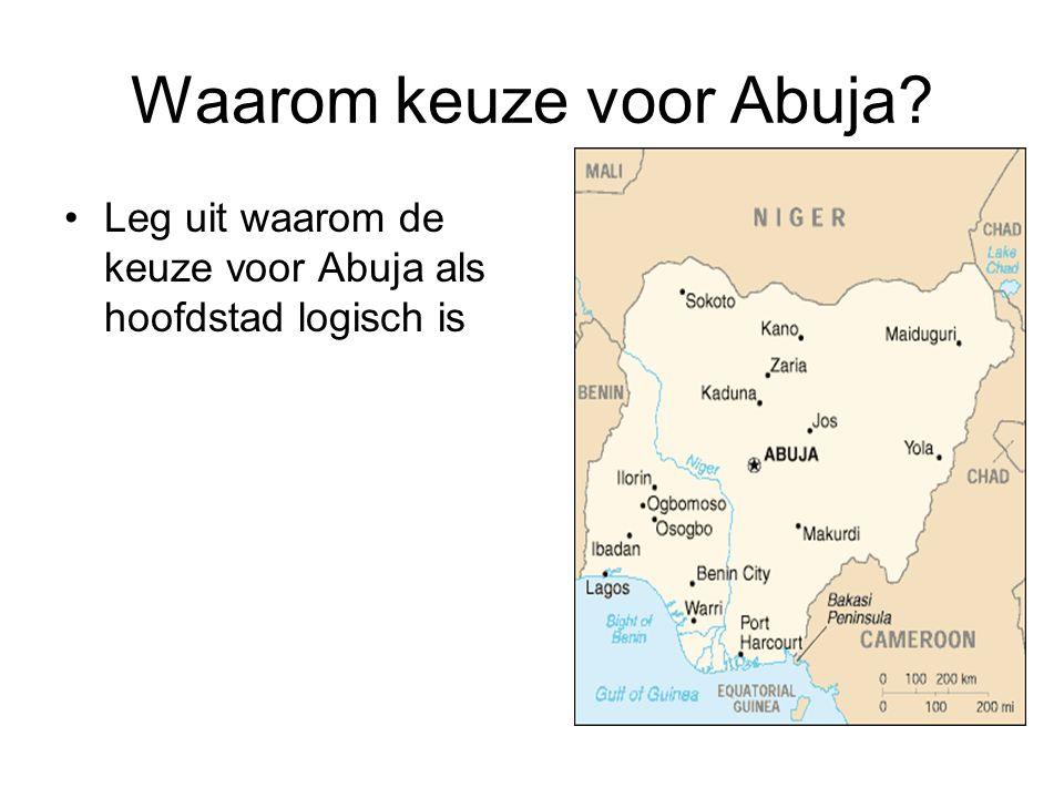 Waarom keuze voor Abuja? Leg uit waarom de keuze voor Abuja als hoofdstad logisch is