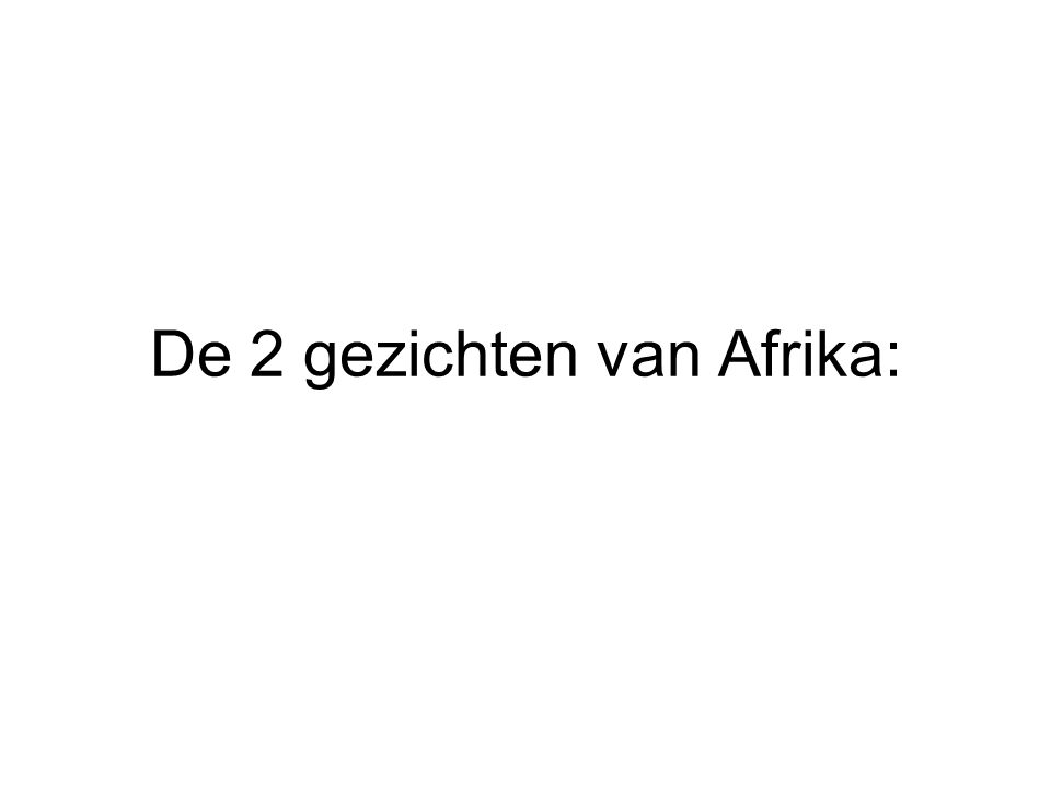 De 2 gezichten van Afrika: