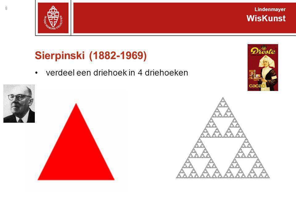 Sierpinski (1882-1969) verdeel een driehoek in 4 driehoeken WisKunst Lindenmayer 8